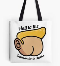 Hail to the Commander in Cheeks Tote Bag
