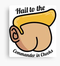 Hail to the Commander in Cheeks Canvas Print