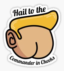 Hail to the Commander in Cheeks Sticker
