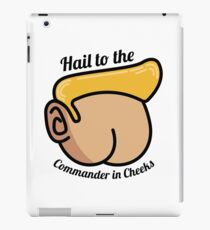 Hail to the Commander in Cheeks iPad Case/Skin