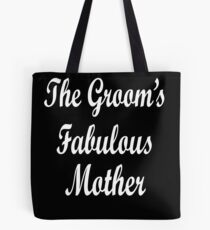 The Grooms Fabulous Mother Tote Bag
