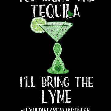 Lyme Disease Awareness Ribbon Margarita Funny Lyme Disease You Bring the Tequila I'll Bring the Lyme by nvdesign