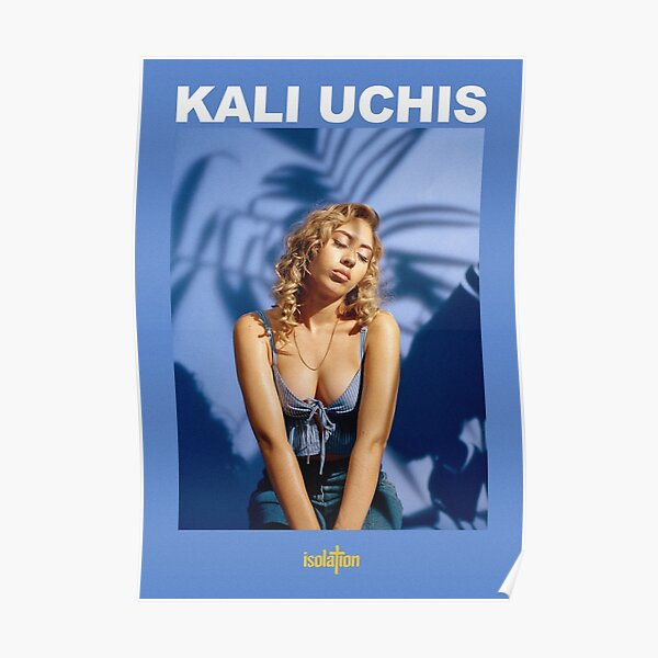 KALI UCHIS ISOLATION Poster