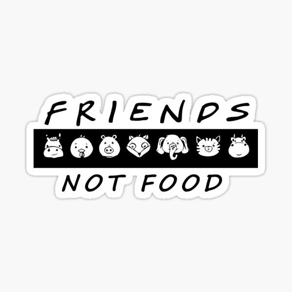 Friends. Not Food. Vegan Love. Sticker
