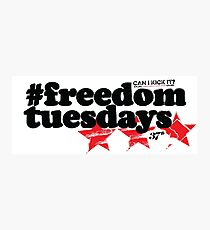 #freedomtuesdays Photographic Print