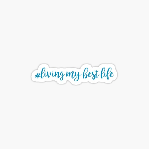 #LivingMyBestLife Sticker