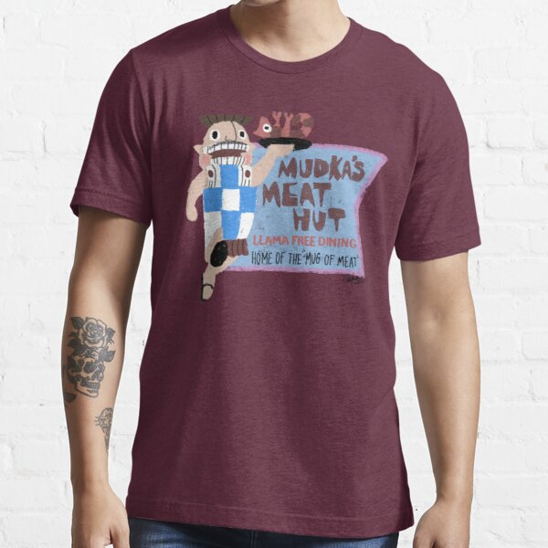 Mudka's Meat Hut Essential T-Shirt