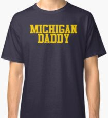 Michigan Daddy  Classic T-Shirt