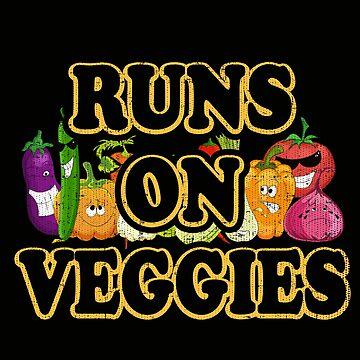 Vegan Runs On Veggies by trushirtdesigns