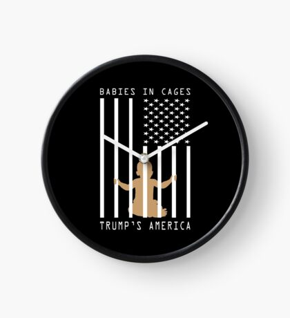 Babies in Cages Trumps America Clock