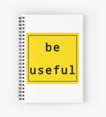 Be Useful  Spiral Notebook