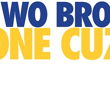 Two Bros One Cuz (Blue/Gold) by Pelicaine