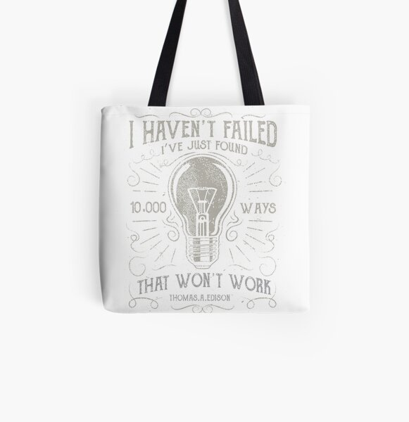 I haven't failed. I've just found 10,000 ways that won't work (Vintage Thomas Edison Design) All Over Print Tote Bag