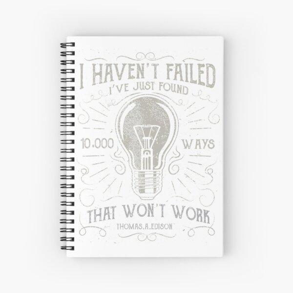I haven't failed. I've just found 10,000 ways that won't work (Vintage Thomas Edison Design) Spiral Notebook