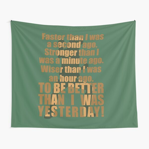 Better Than Yesterday Tapestry