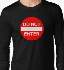 Do Not Enter Sign Long Sleeve T-Shirt