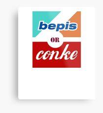 Bepis or Conke Metal Print