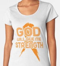 God Will Give Me Strength! Orange Ribbon Awareness Women's Premium T-Shirt