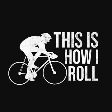 Bicycle Day Shirt This Is How I Roll Cycling Cyclist Gifts by arnaldog
