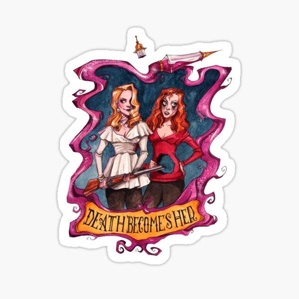 Death Becomes Her Sticker