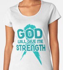 God Will Give Me Strength! Teal Ribbon Awareness Women's Premium T-Shirt
