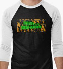Invasion of the Border Snatchers Men's Baseball ¾ T-Shirt