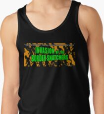 Invasion of the Border Snatchers Tank Top