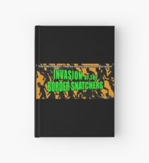 Invasion of the Border Snatchers Hardcover Journal