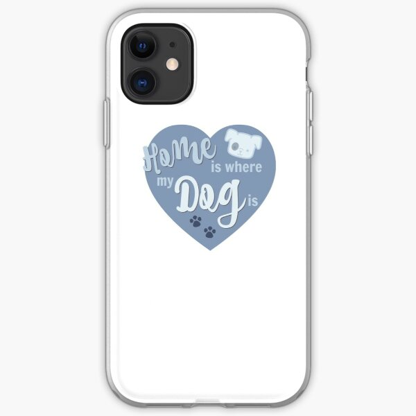Home Is Where My Dog Is Blue Dog Slogan Gifts for Dog Lovers iPhone Soft Case