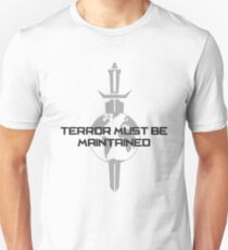 Terror Must Be Maintained Unisex T-Shirt