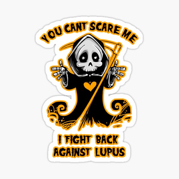 You Can't Scare Me I Fight Back Against Lupus Awareness   Sticker