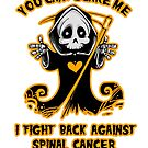 You Can't Scare Me I Fight Back Against Spinal Cancer Awareness  by AwarenessMerch