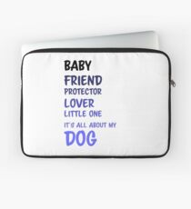 It is All About My Dog | Pets Lovers Gift Laptop Sleeve