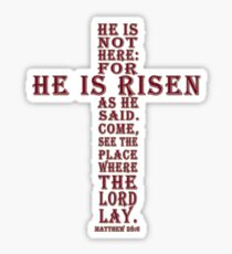 Matthew 28:6 HE IS NOT HERE FOR HE IS RISEN AS HE SAID Sticker