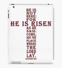 Matthew 28:6 HE IS NOT HERE FOR HE IS RISEN AS HE SAID iPad Case/Skin