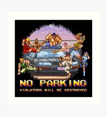 No Parking Violators will be Destroyed Art Print