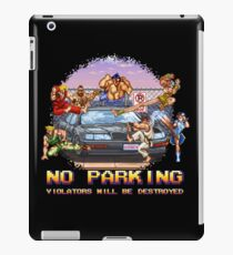 No Parking Violators will be Destroyed iPad Case/Skin