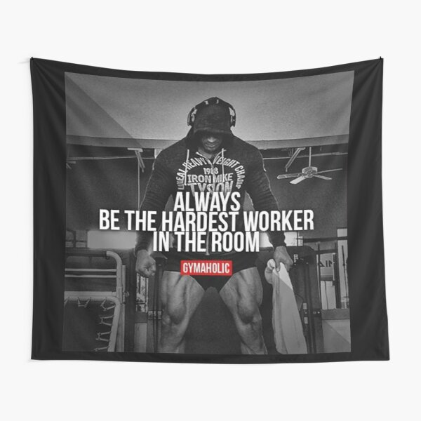 Be The Hardest Worker In The Room Tapestry