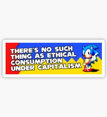 There's No Such Thing as Ethical Consumption under Capitalism Sticker