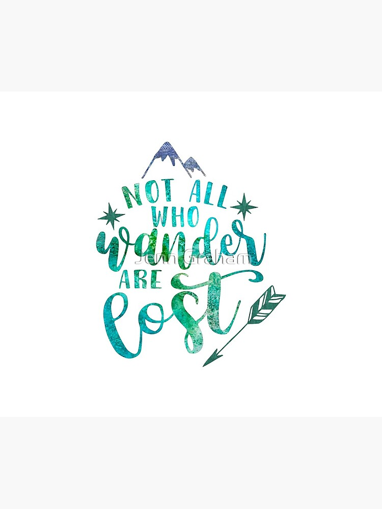 Not All Who Wander Are Lost by Jennstuff