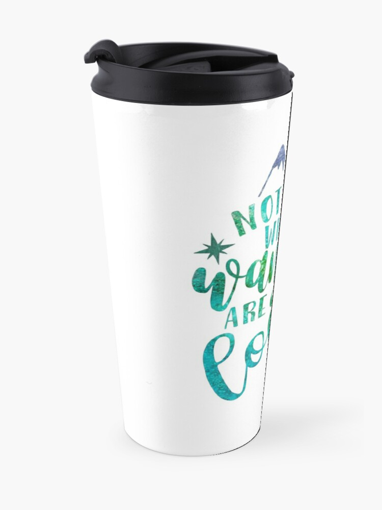 Alternate view of Not All Who Wander Are Lost Travel Mug