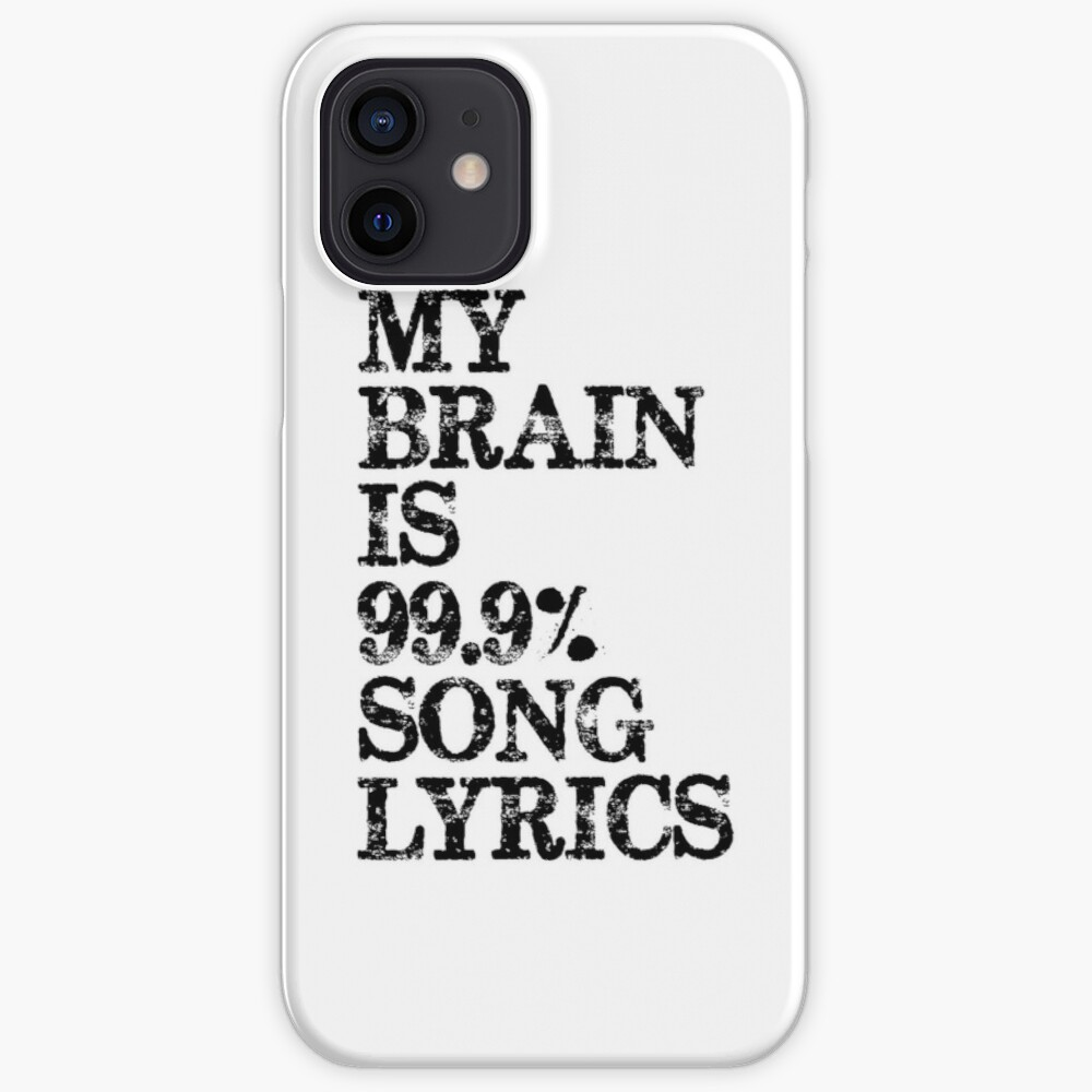 Music Lover Gifts My Brain Is 99 Song Lyrics Funny Gift Ideas For Songwriters Singers Music Lovers With Lyricist Iphone Case Cover By Merkraht Redbubble