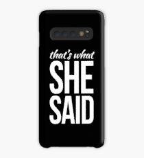 That's what she said Case/Skin for Samsung Galaxy