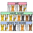 We have got some news to share, cute cats. by KateTaylor