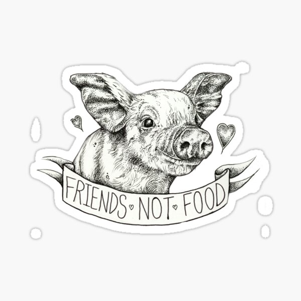 Friends Not Food Vegan Piglet  Sticker