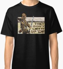 They Don't Like it Up 'Em! Classic T-Shirt