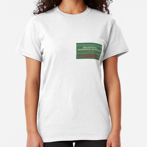 Delightful Delicious Delovely Classic T-Shirt