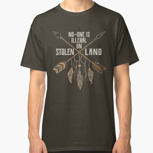 No One Is Illegal On Stolen Land - Immigrant Protest Classic T-Shirt