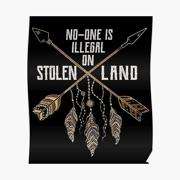 No One Is Illegal On Stolen Land - Immigrant Protest Poster