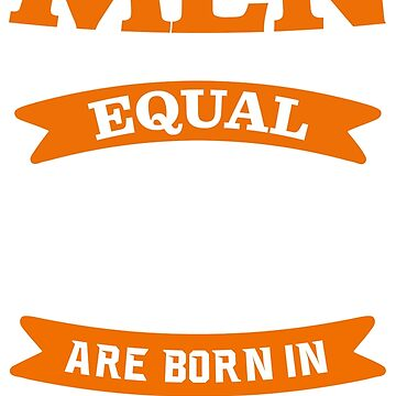 all men are created equal - august T-Shirt by revethi